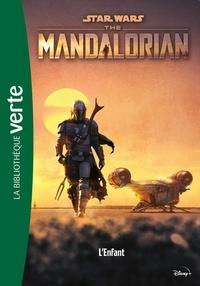 Joe Schreiber - Star Wars - The Mandalorian Tome 1 : L'enfant.