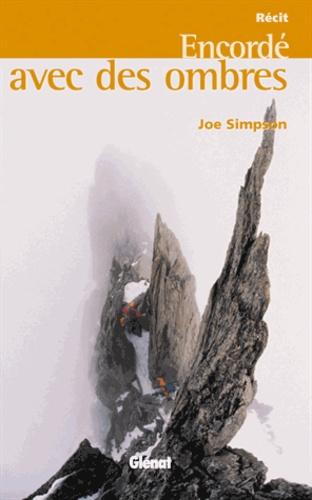 Joe Simpson - Encordé avec des ombres.