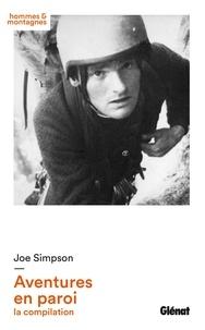 Joe Simpson - Joe Simpson - Aventures en paroi - la compilation.