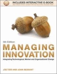 Joe Tidd et John Bessant - Managing Innovation 5E - Integrating Technological, Market and Organizational Change - Integrating Technological, Market and Organizational Change.