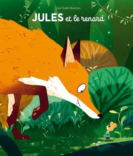 Joe Todd-Stanton - Jules et le renard.