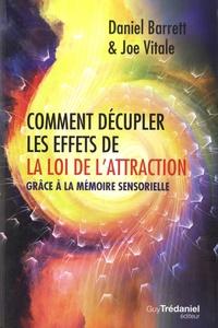 Joe Vitale - Comment décupler les effets de la loi de l'attraction - Grâce à la mémoire sensorielle.
