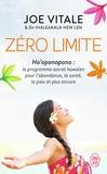 Joe Vitale et Ihaleakala Hew Len - Zéro limite - Le programme secret hawaïen pour l'abondance, la santé, la paix et plus encore.