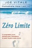 Joe Vitale - Zéro limite - Le programme secret hawaïen pour l'abondance, la santé, la paix et plus encore.