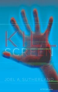 Joel A. Sutherland - Kill Screen.