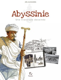 Joël Alessandra - Abyssinie - Une traversée dessinée.
