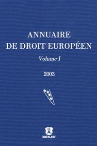 Joël Andriantsimbazovina - Annuaire de droit européen - Volume 1.