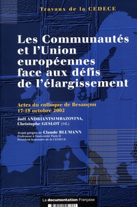 Joël Andriantsimbazovina - Les communautés de l'Union européenne face aux défis de l'élargissement - Actes du colloque de Besançon, 17-18 octobre 2002.