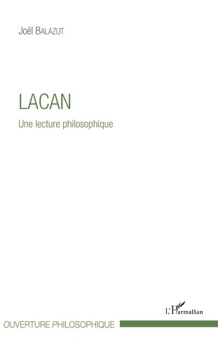 Joël Balazut - Lacan - Une lecture philosophique.