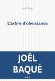 Joël Baqué - L'arbre d'obéissance.