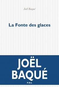 Meilleur téléchargement d'ebook La fonte des glaces par Joël Baqué CHM FB2 ePub