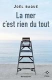 Joël Baqué - La mer c'est rien du tout.