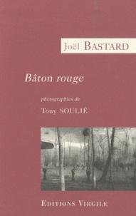 Joël Bastard - Bâton rouge.