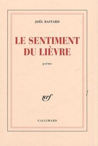 Joël Bastard - Le sentiment du lièvre - Poème.