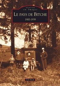 Joël Beck - Le pays de Bitche : 1900-1939.