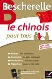 Joël Bellassen et Arnaud Arslangul - Bescherelle Le chinois pour tous - Écriture, Grammaire, Vocabulaire....