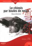 Joël Bellassen et Jialing Liu - Le chinois par boules de neige - Niveau élémentaire. 1 Cédérom