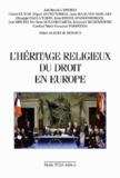 Joël-Benoît d' Onorio - L'héritage religieux du droit en Europe : actes du congrés européen de l'union internatiaonale.