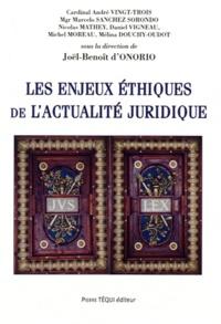 Joël-Benoît d' Onorio - Les enjeux éthiques de l'actualité juridique.
