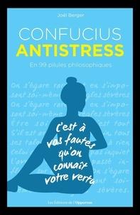 Joël Berger - Confucius antistress - En 99 pilules philosophiques.
