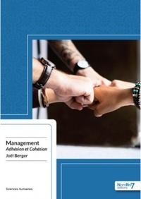 Joël Berger - Management : adhésion et cohésion.
