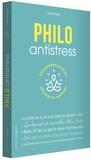 Joël Berger - Philo antistress - 500 pensées positives efficaces au quotidien.
