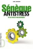 Joël Berger - Sénèque antistress en 99 pilules philosophiques.