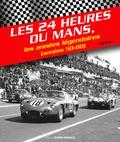 Joël Béroul - Les 24 Heures du Mans - Les années légendaires (années 50-80).
