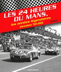 Joël Béroul - Les 24h du Mans - Les années légendaires (années 50-80).