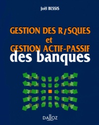 Joël Bessis - Gestion des risques et gestion actif-passif des banques.