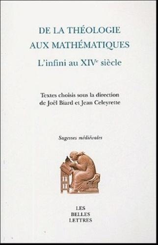 Joël Biard et Jean Celeyrette - De la théologie aux mathématiques - L'infini au XIVe siècle.