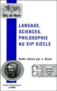 Joël Biard - Langage, sciences, philosophie au XIIème siècle.