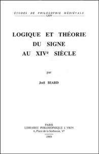 Joël Biard - Logique et théorie du signe au XIVème siècle.