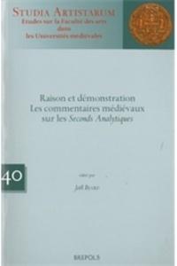 Joël Biard - Raison et démonstration - Les commentaires médievaux sur les Seconds Analytiques.