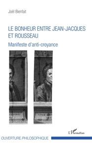 Le bonheur entre Jean-Jacques et Rousseau - Manifeste danti-croyance.pdf