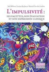 Joël Billieux et Lucien Rochat - L'impulsivité : ses facettes, son évaluation et son expression clinique.