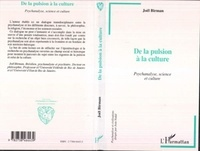 Joël Birman - De la pulsion à la culture - Psychanalyse, science et culture.