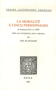 Joël Blanchard - La Moralité à cincq personnages.