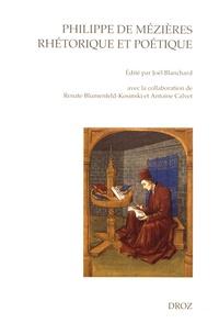 Joël Blanchard - Philippe de Mézières, rhétorique et poétique.