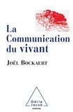 Joël Bockaert - La communication du vivant.
