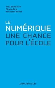 Joël Boissière et Simon Fau - Le numérique : une chance pour l'école.