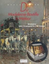 Joël Bongini et  Direction de la Communication - Du Madeleine-Bastille à Météor - Histoire des transport parisiens.