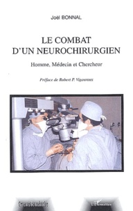 Joël Bonnal - Le combat d'un neurochirurgien. - Homme, médecin et chercheur.