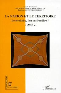 Joël Bonnemaison - Le territoire, lien ou frontière ? - Tome 2, La nation et le territoire.