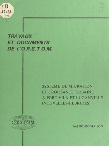 Système de migration et croissance urbaine à Port-Vila et Luganville (Nouvelles-Hébrides)