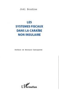 Joël Boudine - Les systèmes fiscaux dans la Caraïbe non insulaire.