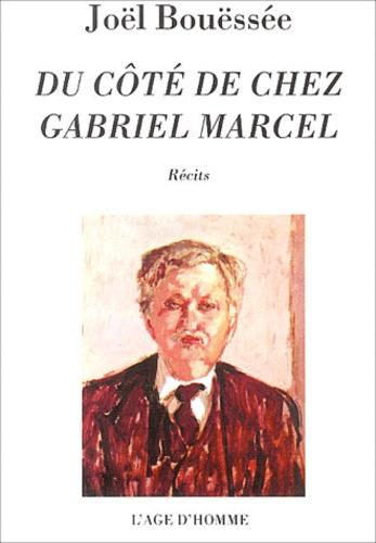 Joël Bouëssée - Du côté de chez Gabriel Marcel.