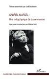 Joël Bouëssée - Gabriel Marcel : une métaphysique de la communion - Avec une introduction par Miklos Vetö.