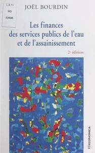 Joël Bourdin - Les finances des services publics de l'eau et de l'assainissement.