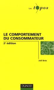 Joël Brée - Le comportement du consommateur.
